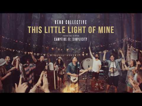 """This Little Light Of Mine"" - Rend Collective (Official Audio)"