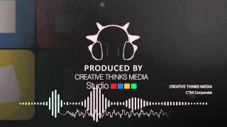 FM Radio Agency - Creative Thinks Media Production  - CTM Corporate Song