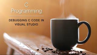 DEBUGGING C code in VISUAL STUDIO (EP 8)