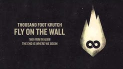 Thousand Foot Krutch: Fly On The Wall (Official Audio)