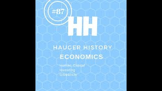 87 Investing, Human Capital and Globalism Unit Review Hauger History Podcast