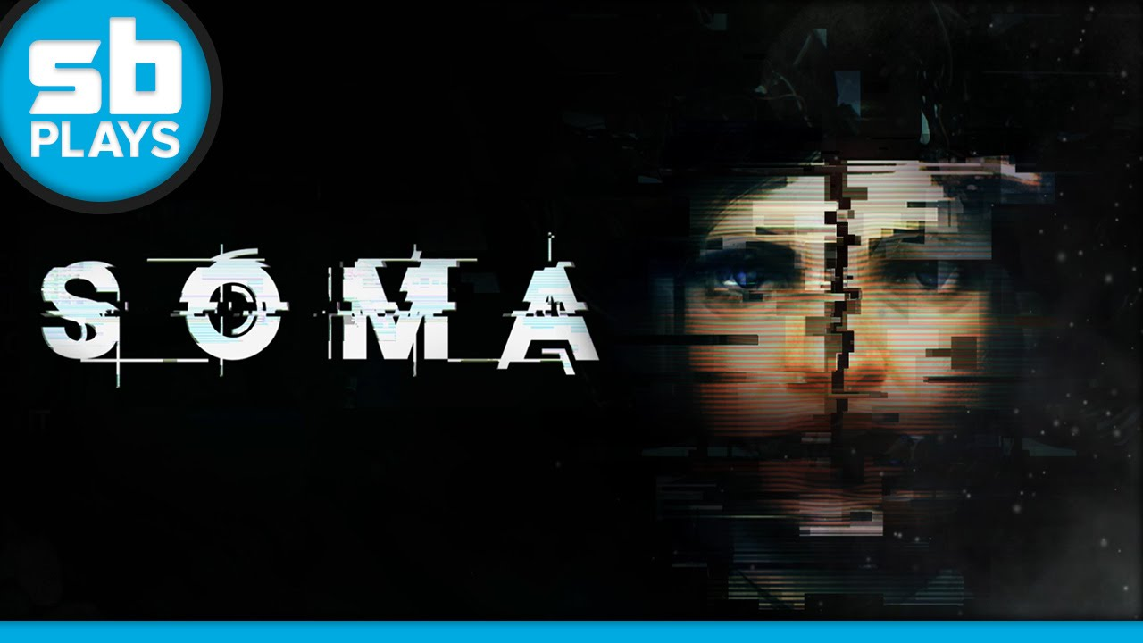 First Play: SOMA