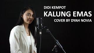 KALUNG EMAS (DIDI KEMPOT) COVER LIVE BY DYAH NOVIA