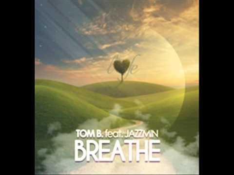 Tom B  ft  Jazzmine - Breathe (Official)