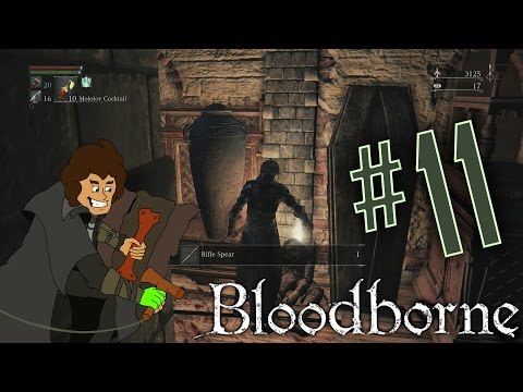 Bloodborne: Let's Get a Rifle Spear | Part 11 | The-Ark Plays