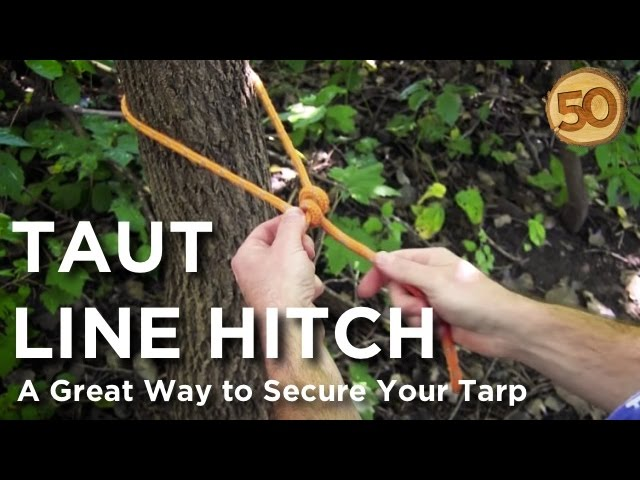 How To Tie A Taut Line Hitch - 50 Campfires