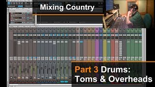 Mixing A Country Song (3 of 8) - Toms & Overheads  - Dan Wesley (Mixed by the Twangmeister)