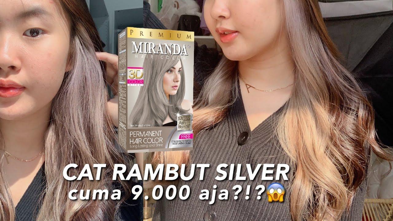 Bleaching Cat Rambut Warna Silver Abu Abu Cuma 9 000 Aja Pake Miranda Ash Blonde Youtube