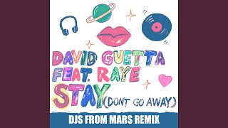 Stay (Don't Go Away) (feat. Raye) (Djs From Mars Remix)