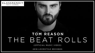 Смотреть клип Tom Reason - The Beat Rolls