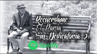 RECUERDAME - EL PARIA