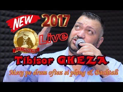 Tibisor GHEZA & Percea Mondialu - Merg pe drum oftez si plang & Bachtali - Live 2017