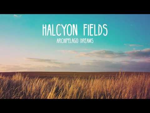 Halcyon Fields  - Archipelago Dreams