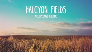 Halcyon Fields  - Archipelago Dreams