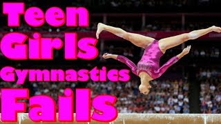 Teen Girls Gymnastics Fails   Girls Gymnastics Fails Compilation
