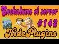 Enchulame el Server | HidePlugins | # 142