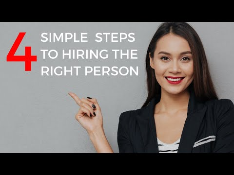 4 Simple Steps To Hiring The Right Person