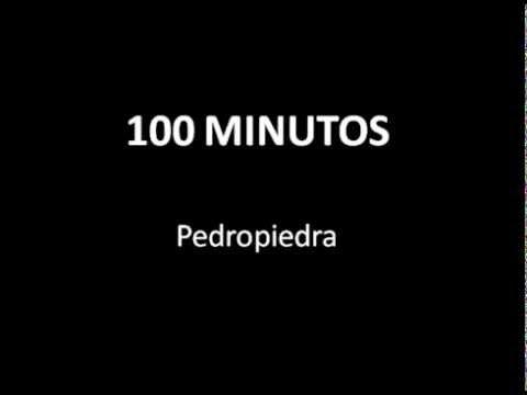 PEDROPIEDRA 100 Minutos