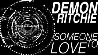 Demon Ritchie - Someone To Love (Original Mix HQ)