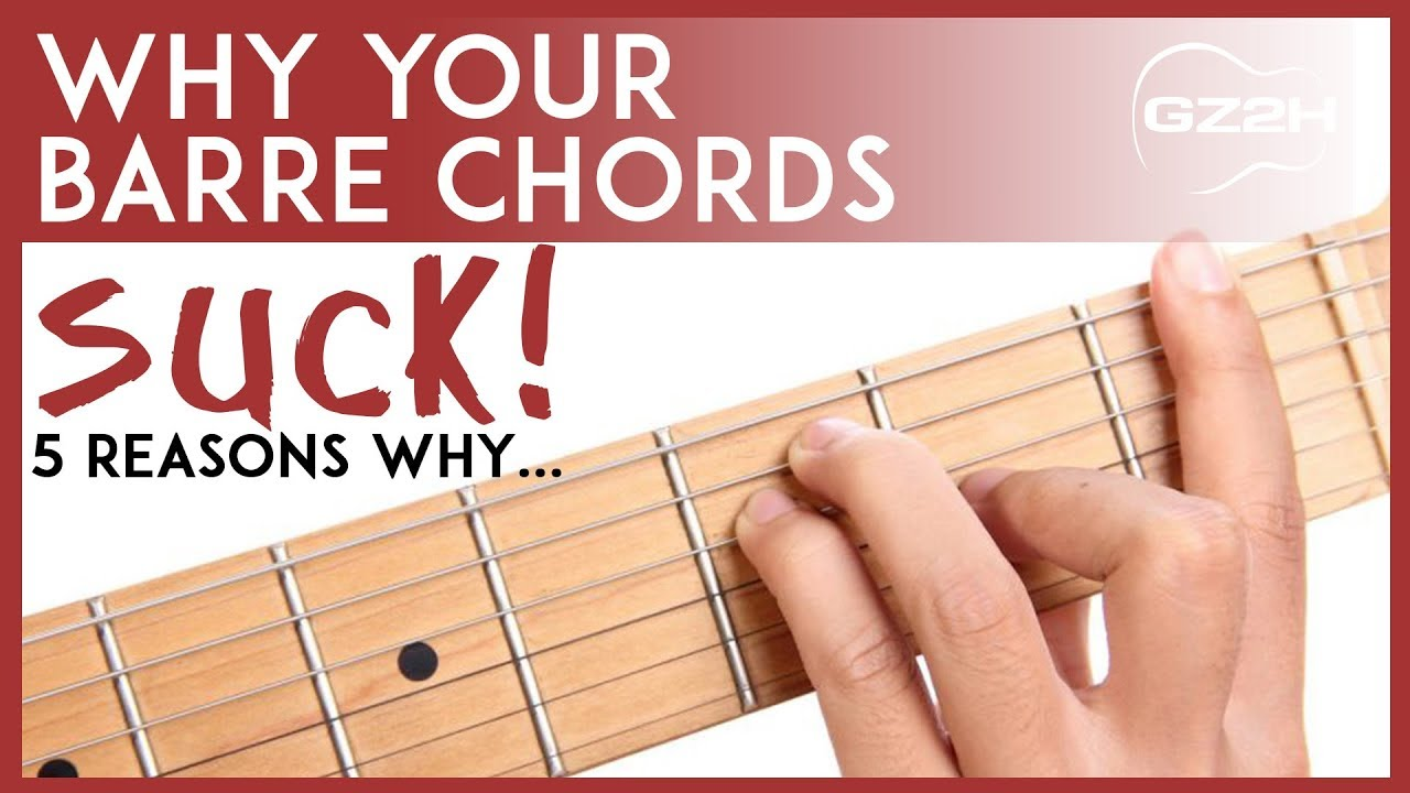 5 Simple Barre Chord Tips Why Your Barre Chords Suck Youtube
