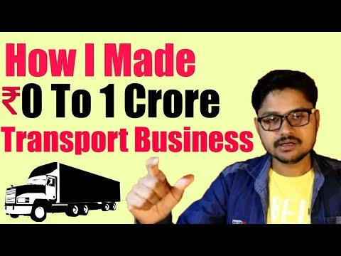 How I Made 0 To 1 Crore In Transport Business|| 0 रुपये से 1
