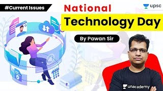 UPSC CSE 2020   National Technology Day   Current Issues by Pawan Sir