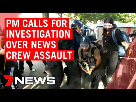 Washington Riots: Prime Minister Calls For Investigation Into Police Assault Of 7NEWS Crew | 7NEWS