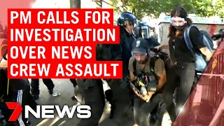 Washington riots: Prime Minister calls for investigation into police assault of 7NEWS crew   7NEWS