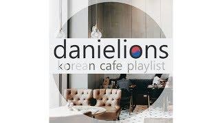 ♫ danielions korean cafe / study playlist (24 songs)