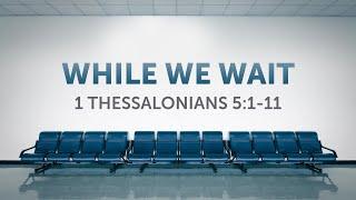 11/15/2020 While We Wait