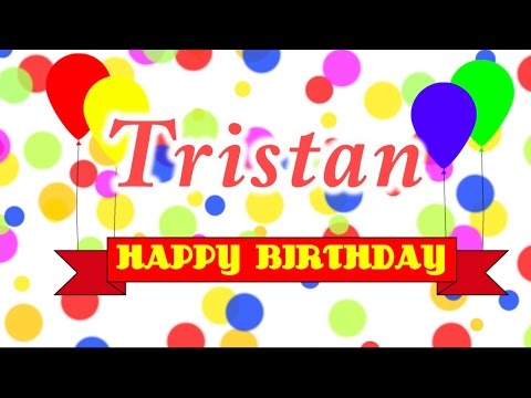 Happy Birthday Tristan Song