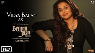 Begum Jaan Making | Vidya Balan As Begum Jaan