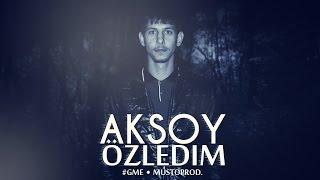 Aksoy - Özledim (2016) #GME