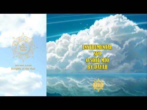 [INSTRUMENTAL] SF9 (에스에프나인) - O Sole Mio(오솔레미오) + Lyrics Karaoke Version