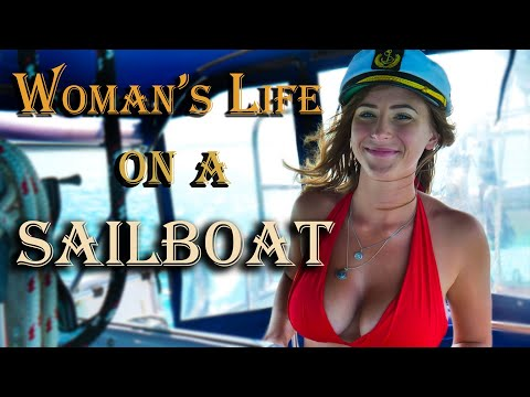 Woman's Life on a SAILBOAT
