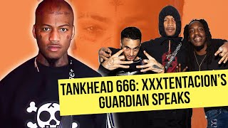 Tankhead on Being XXXTENTACION's Guardian feat. Wifisfuneral