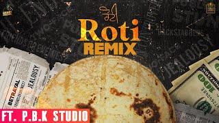 Roti Remix   Sidhu Moosewala   The Kidd    ft. P.B.K Studio