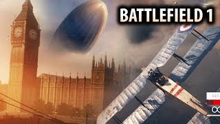 Battlefield 1 - BIGGEST Dogfight Battles Over London!  NEW SINGLE PLAYER GAMEPLAY!