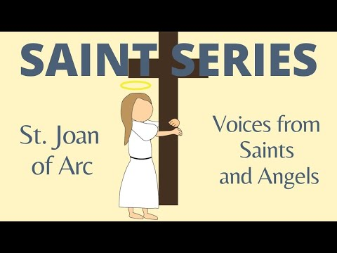 St. Joan of Arc - Hears Voices from Saints and Angel