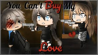 You Can't Buy My Love | Gacha Life Mini Movie | GLMM | Part 2