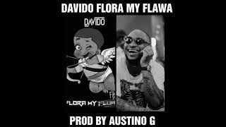 DAVIDO FLORA MY FLAWA  TYPE AFROBEAT INSTRUMENTAL NEW 2018