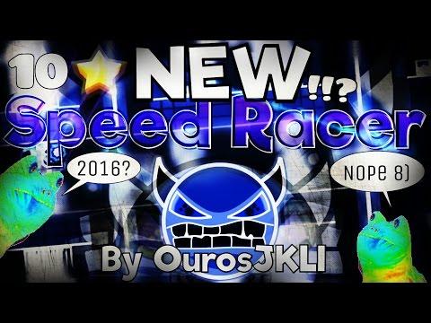 SPEED RACER REMAKE ;) 'Speed Racer 2016' 100% COMPLETE By OurosJKLI [INSANE] | Geometry Dash [2.0]