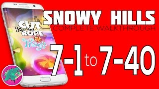Cut The Rope: Magic - SNOWY HILLS - Level 7-1 to 7-40 Walkthrough (3 Stars)