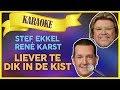 Stef Ekkel & René Karst - Liever te dik in de kist // Sterren NL Karaoke