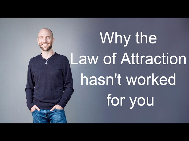 Why the Law of Attraction hasn't worked for you