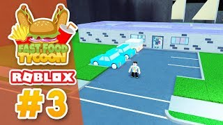 EXPANDING THE CAR PARK - Roblox Fast Food Tycoon #3