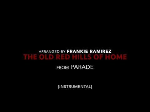 THE OLD RED HILLS OF HOME from Parade (Instrumental)