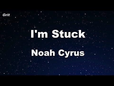 I'm Stuck - Noah Cyrus Karaoke 【No Guide Melody】 Instrumental