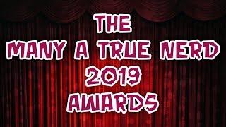 The Many A True Nerd 2019 Awards