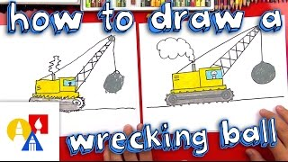 How To Draw A Wrecking Ball Crane